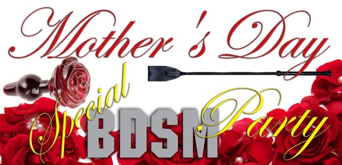 Mother's Day Special BDSM Party